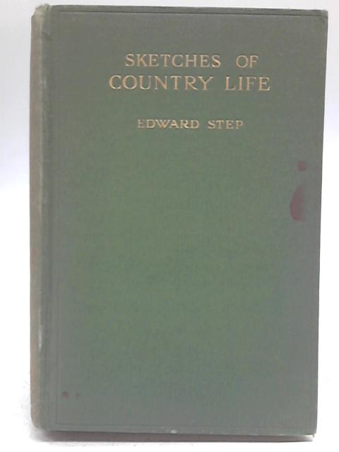 Sketches of Country Life By Edward Step