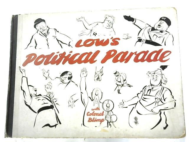 Low's Political Parade (with Colonel Blimp) by Low