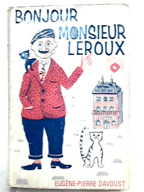 Bonjour Monsieur Leroux By Eugene-Pierre Davoust