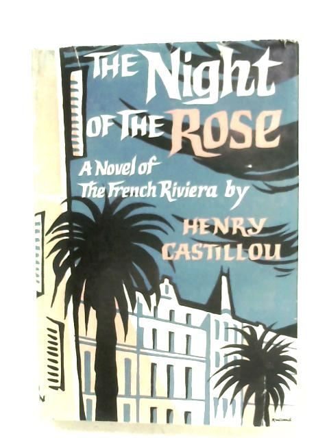 The Night Of The Rose By Henry Castillou