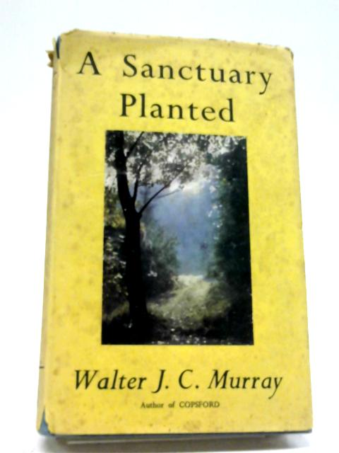 A Sanctuary Planted By J. C. Murray Walter