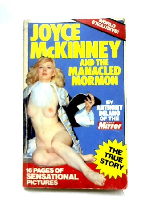 Joyce McKinney and the Manacled Mormon by Anthony Delano