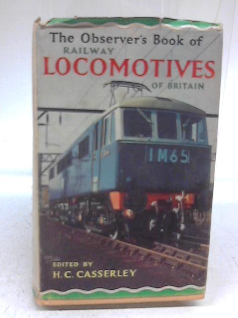 Railway Locomotives Of Britain By H C Casserley