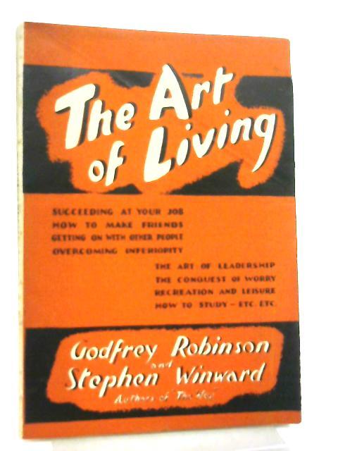 The Art Of Living By Godfrey Robinson & Stephen Winward