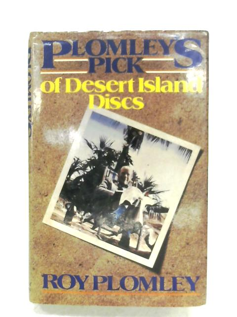 Plomley's Pick Of Desert Island Discs By Roy Plomley
