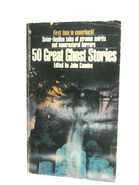 50 Great Ghost Stories by John Canning (Ed.)