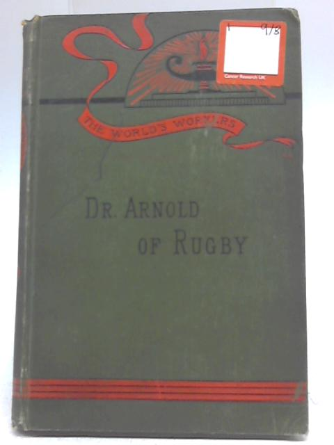 Dr. Arnold of Rugby by Rose E. Selfe