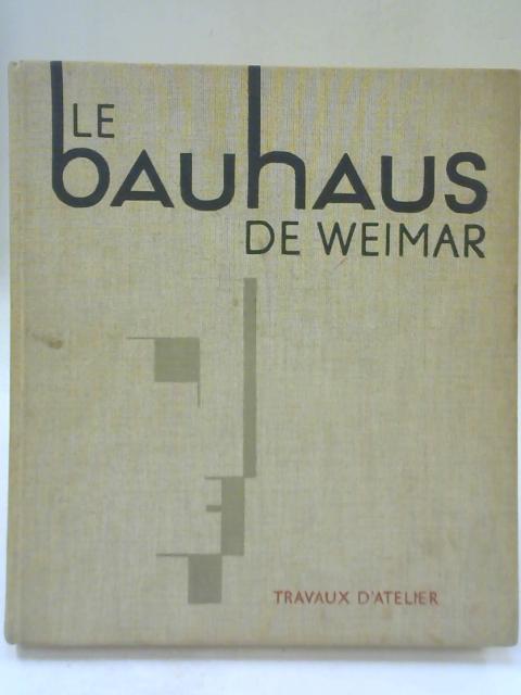 Le Bauhaus de Weimar de 1919-1924 By Walther Scheidig