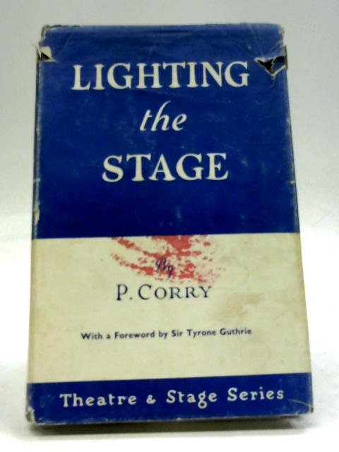 Lighting the Stage By P Corry