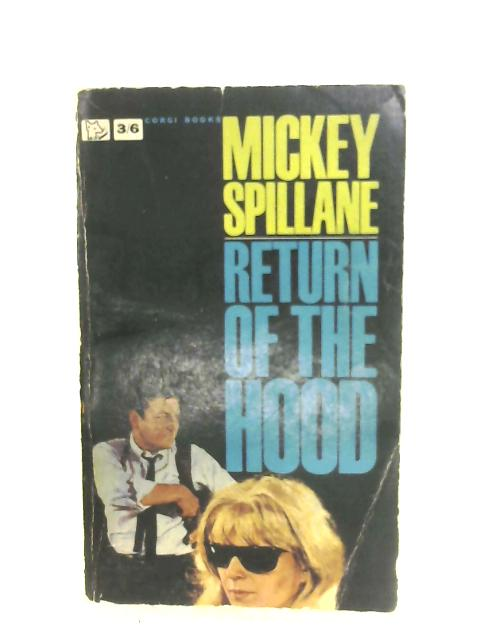 Return Of The Hood by Mickey Spillane
