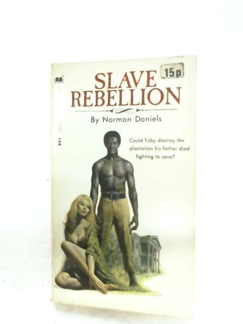 Slave Rebellion By Norman Daniels