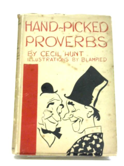 Hand-Picked Proverbs By Cecil Hunt