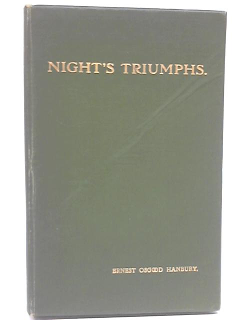 Night's Triumphs: Songs of Nature By Ernest Osgood Hanbury