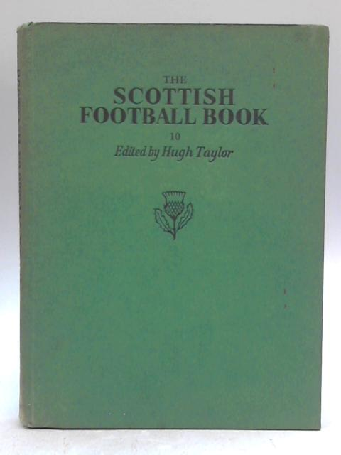 The Scottish Football Book No. 10 by Hugh Taylor