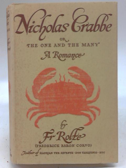 Nicholas Crabbe, or, The one and the many: A Romance By Fr Rolfe