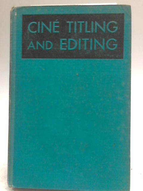 Cine Titling & Editing By Herbert C Mckay