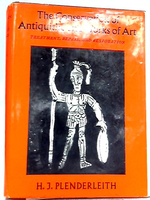 Conservation of Antiquities & Works of Art By H. J. Plenderleith