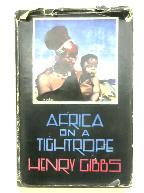Africa On A Tightrope By Henry Gibbs