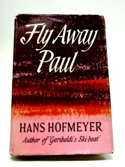 Fly Away Paul By Hans Hofmeyer