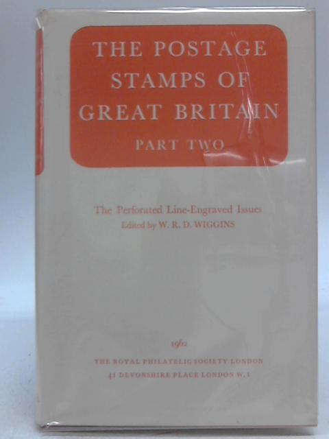 The Postage Stamps of Great Britain Part Two By W R D Wiggins