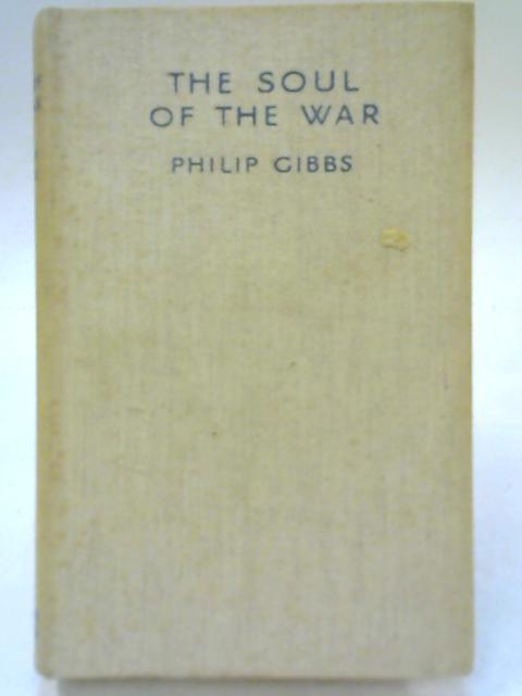 The Soul of the War By Philip Gibbs