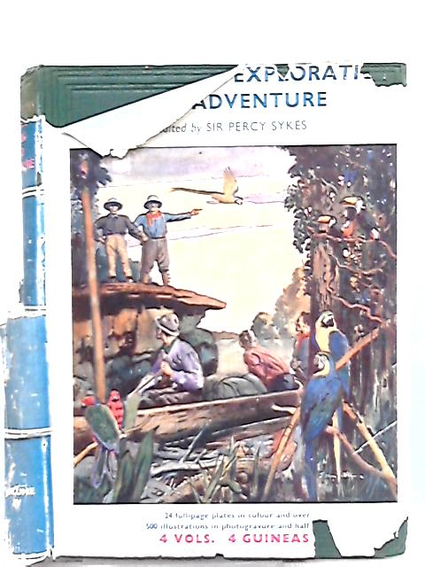 The Story of Exploration and Adventure Volume Four by Sir Percy Sykes