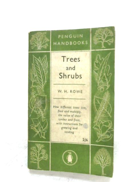 Trees And Shrubs By W. H. Rowe