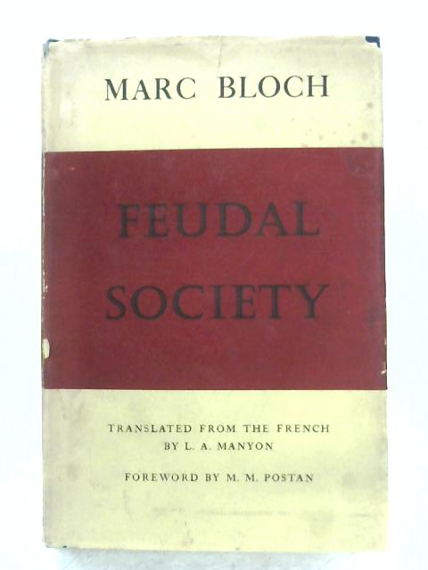 Feudal Society By Marc Bloch