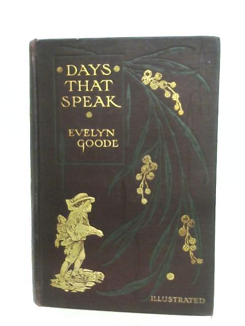 Days That Speak By Evelyn Goode