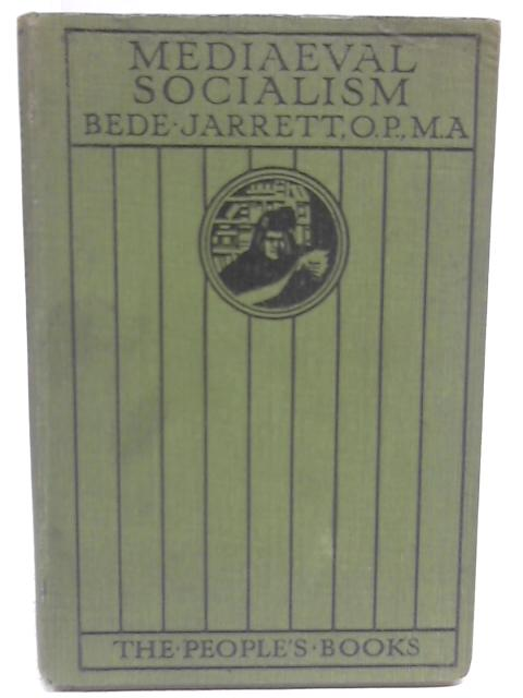 Medieval Socialism By Bede Jarrett