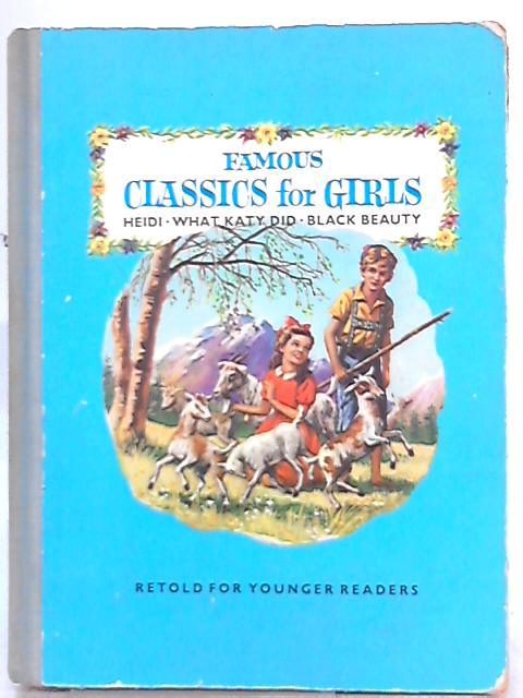 Heidi, What Katy Did, Black Beauty (Famous Classics for Girls) by