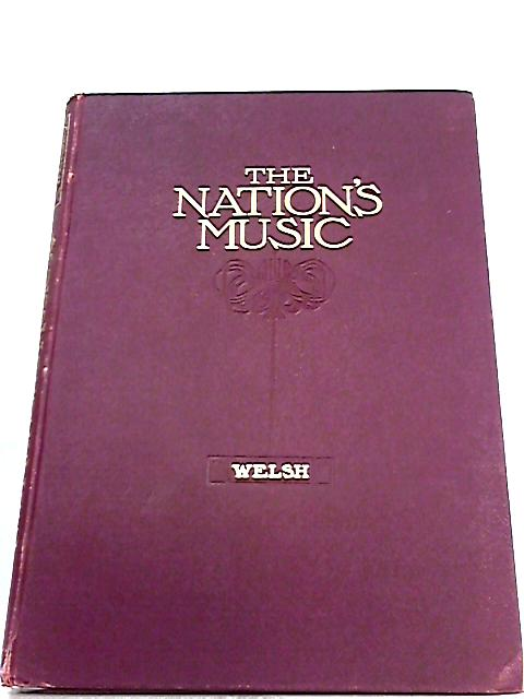 The Nation's Music - Volme IV - Welsh By Robert J. Buckley (Ed.)