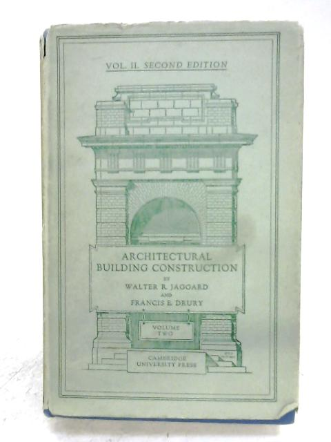 Architectural Building Construction: Vol. II By W. R. Jaggard