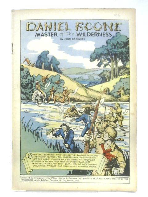 Daniel Boone: Master Of The Wilderness By John Bakeless