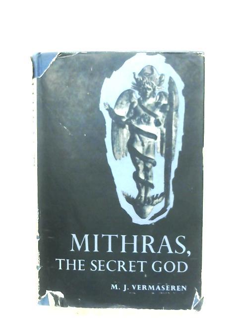 Mithras, The Secret God by M. J. Vermaseren