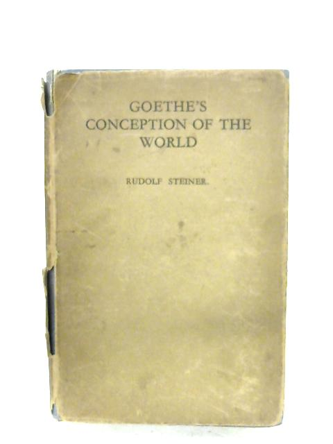 Goethe's Conception Of The World By Rudolf Steiner
