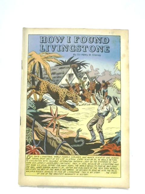 How I Found Livingstone By Sir Henry M. Stanley