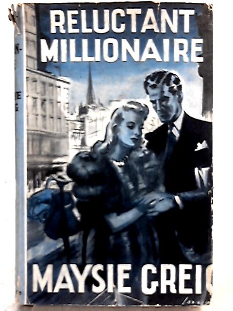 Reluctant Millionaire by Maysie Greig