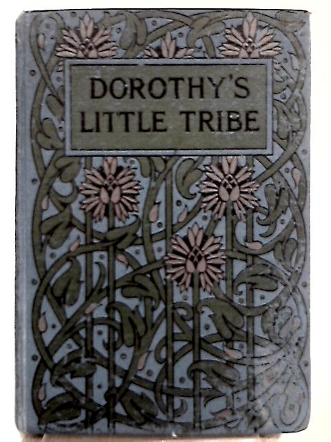 Dorothy's Little Tribe by Joan White
