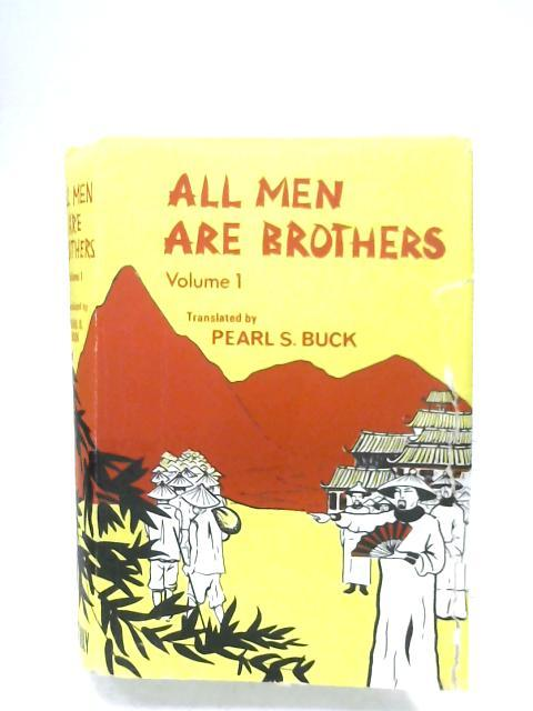 All Men Are Brothers: Volume I by Pearl S. Buck (Trans.)