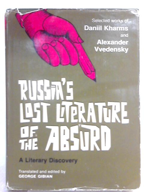 Russia's Lost Literature of the Absurd By Daniil Kharms, Alexander Vvedendky