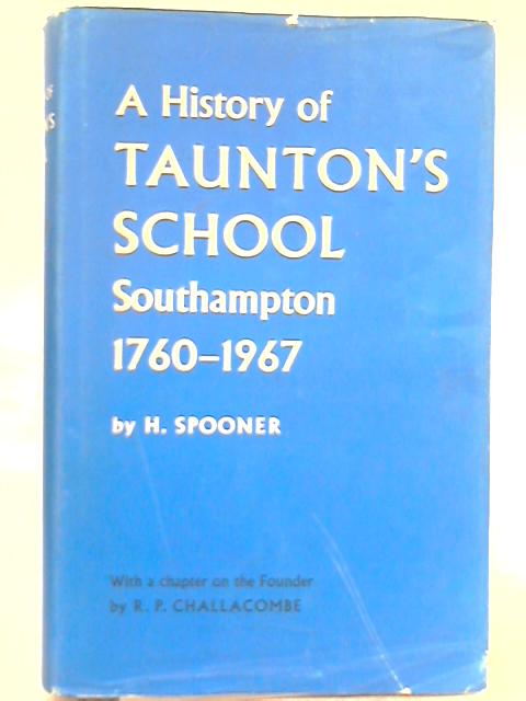 A History of Taunton's School 1760-1967 By H. Spooner