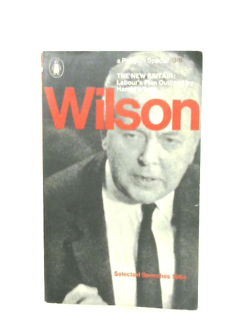 The New Britain: Labour's plan By Harold Wilson