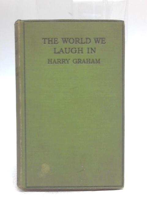 The World We Laugh In by Harry Graham