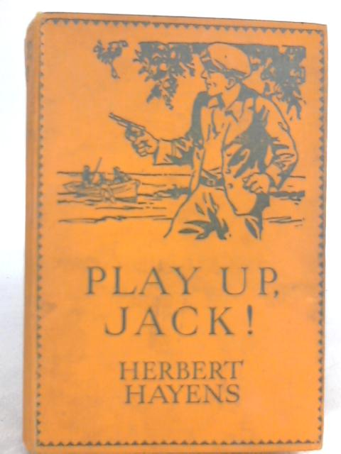 Play Up, Jack! By Herbert Hayens