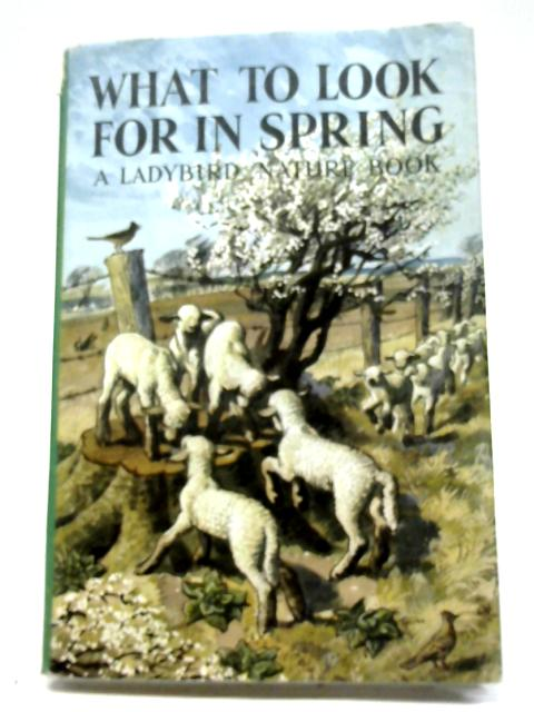 What to Look For in Spring (Ladybird Nature Series 536) by E.L. Grant Watson