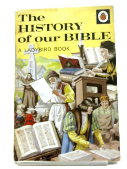 The History of Our Bible by Patricia Joan Hunt