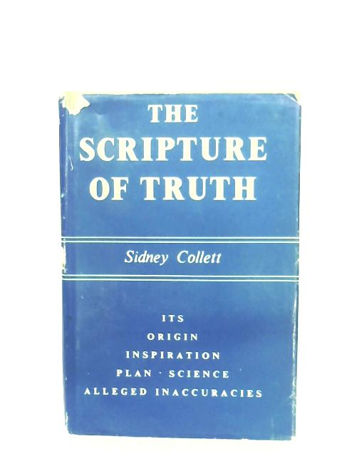The Scripture Of Truth By Sidney Collett