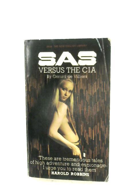 S.A.S. Versus The C.I.A. by Gerard De Villiers