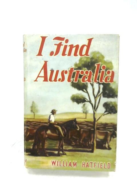 I Find Australia By William Hatfield
